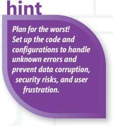 Plan for the worst! Set up the code and con fi gurations to handle unknown