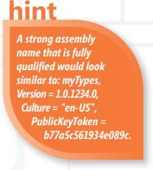 A strong assembly name that is fully quali fi ed would look similar to: myTypes,