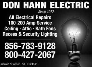 DON HAHN ELECTRIC Since 1972 All Electrical Repairs 100-200 Amp Service Ceiling • Attic •