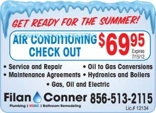 Get ready for the summer! AIR CONDITIONING CHECK OUT $ 69 95 • Service and