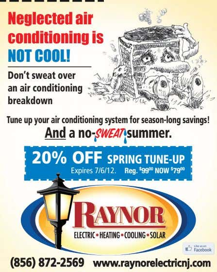 Don't sweat over an air conditioning breakdown Tune up your air conditioning system for season-long