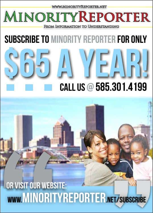SUBSCRIBE TO MINORITY REPORTER FOR ONLY CALL US @ 585.301.4199 OR VISIT OUR WEBSITE: www.minorityreporter.net/SUBSCRIBE