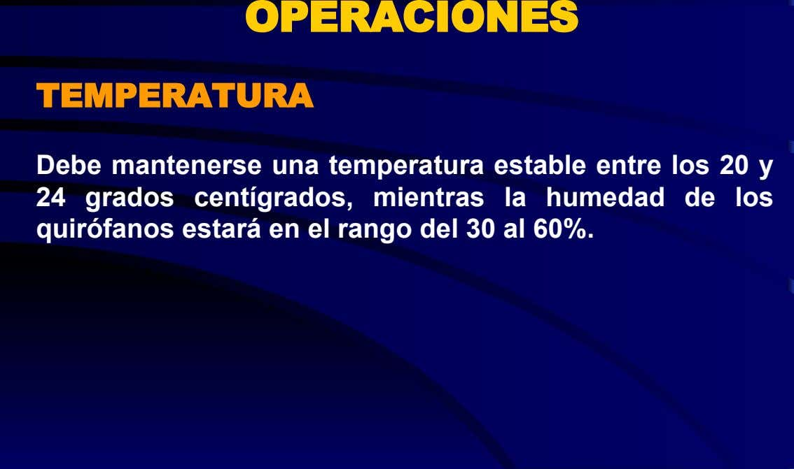 OPERACI ON ES TEMPERATURA Debe mantenerse una temperatura estable entre lo s 20 y 24