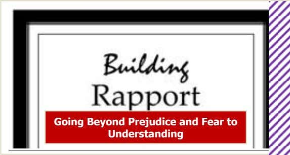 Going Beyond Prejudice and Fear to Understanding