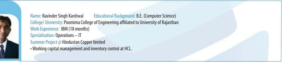 Name: Ravinder Singh Kantiwal Educational Background: B.E. (Computer Science) College/ University: Poomima College of