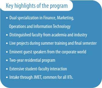 Key highlights of the program • Dual specialization in Finance, Marketing, Operations and Information Technology