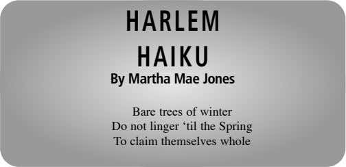 HARLEM HAIKU By Martha Mae Jones Bare trees of winter Do not linger 'til the