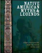 JULY 2018 PUBLiCATion Native American Myths & Legends ChriS MCNAb Native American culture is founded on