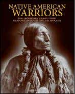 Native American Warriors MArtiN J. DOughErty Experienced in skirmishing, guerrilla warfare and in stealth tactics,