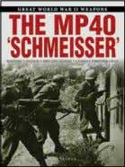 against overwhelming 62 63 DECEMBER 2018 PUBLiCATion Great World War II Weapons: The MP40 'Schmeisser' MiKE