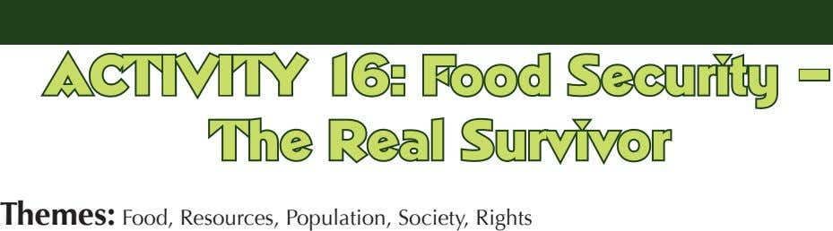ACTIVITY 16: Food Security The Real Survivor – Themes: Food, Resources, Population, Society, Rights