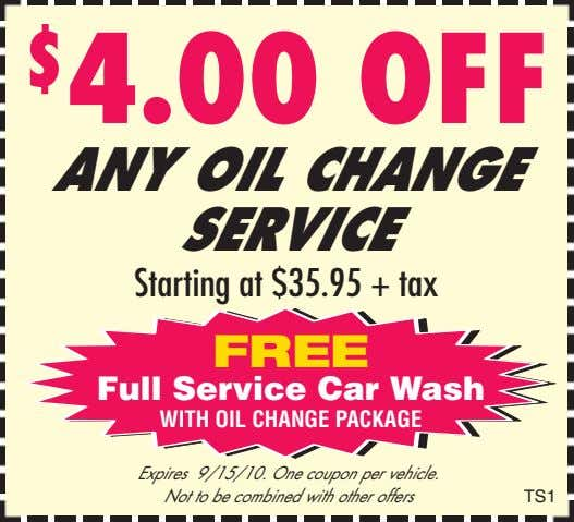 $ 4.00 OFF ANY OIL CHANGE SERVICE Starting at $35.95 + tax FREE Full Service