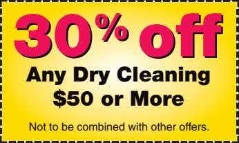 30 30 % % off off Any Dry Cleaning $50 or More Not to be