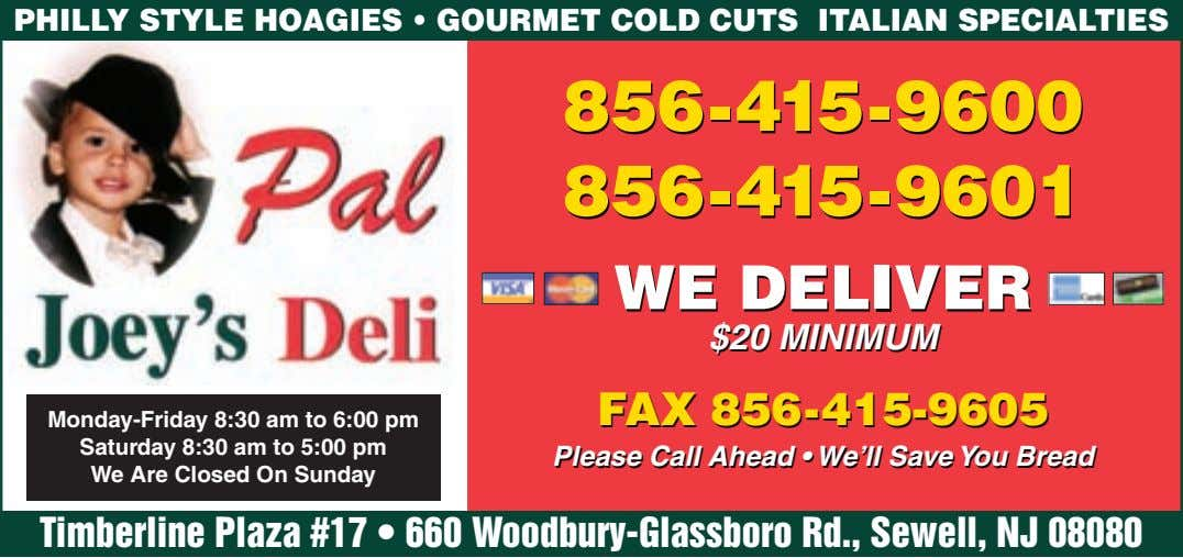 PHILLY STYLE HOAGIES • GOURMET COLD CUTS ITALIAN SPECIALTIES 856-415-9600 856-415-9600 856-415-9601 856-415-9601 WE
