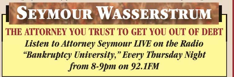 SEYMOUR WASSERSTRUM THE ATTORNEY YOU TRUST TO GET YOU OUT OF DEBT Listen to Attorney