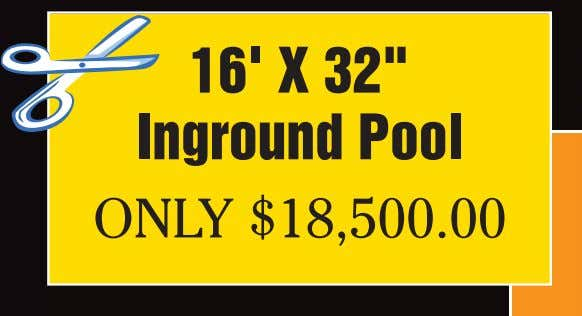 "DIVE INTO SUMMER HEATWAVE SAVINGS! 856-218-8911 16' X 32"" Inground Pool 300 sq. ft. ONLY $18,500.00"
