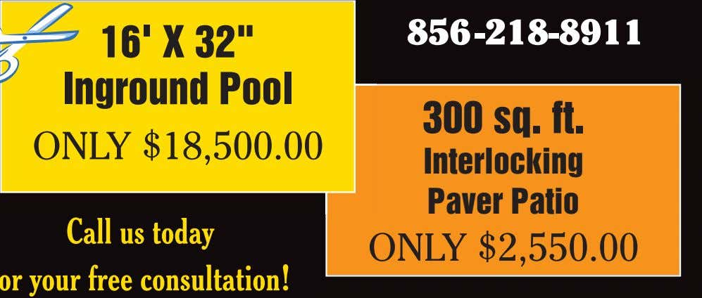 "856-218-8911 16' X 32"" Inground Pool 300 sq. ft. ONLY $18,500.00 Interlocking Paver Patio ONLY"