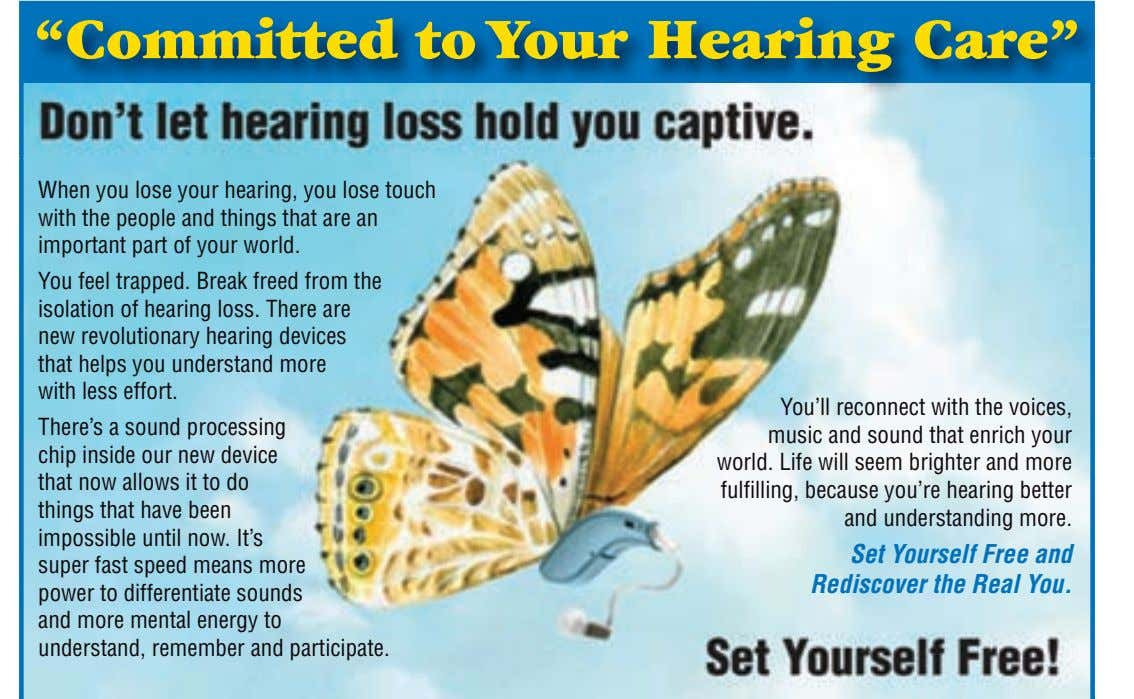 """Committed to Your Hearing Care"" When you lose your hearing, you lose touch with the"