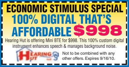 ECONOMIC STIMULUS SPECIAL 100% DIGITAL THAT'S AFFORDABLE $998 Hearing Hut is offering Mini BTE for