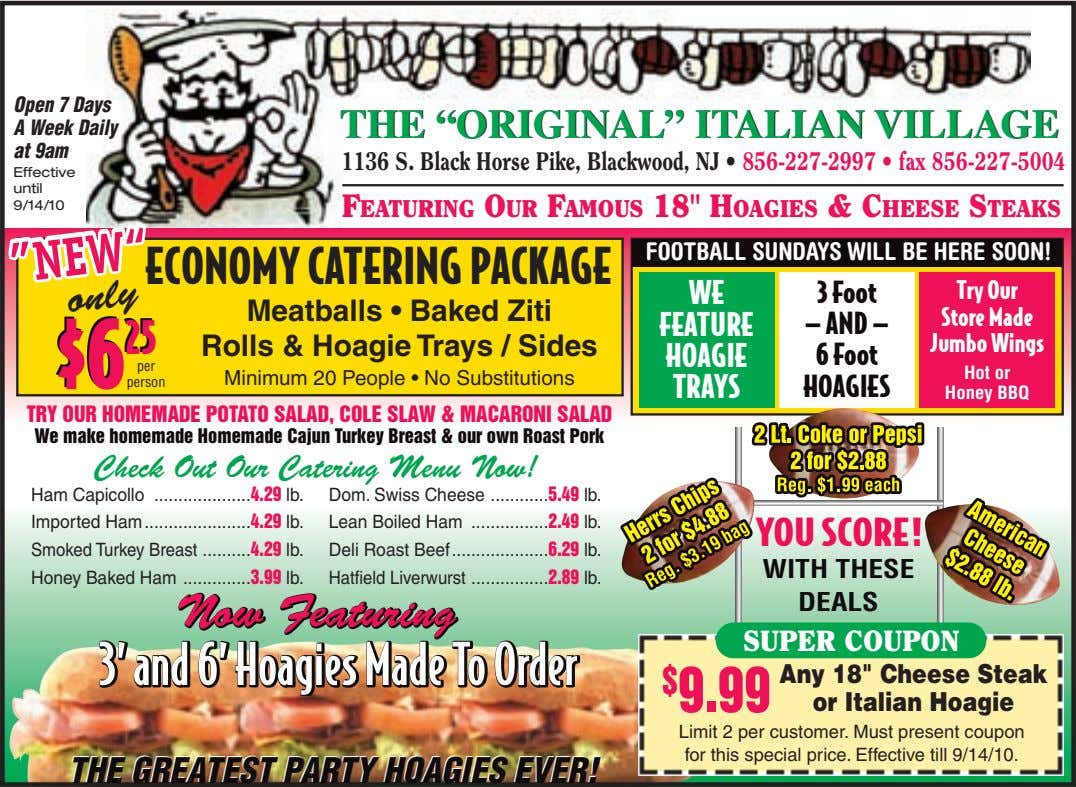 "Open 7 Days A Week Daily at 9am THETHE ""ORIGINAL""""ORIGINAL"" ITALIANITALIAN VILLAGEVILLAGE 1136 S. Black"
