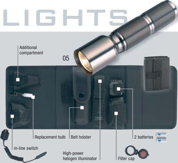 LIGHTS Additional compartment 05 Replacement bulb Belt holster 2 batteries In-line switch High-power halogen