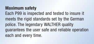 Maximum safety Each P99 is inspected and tested to insure it meets the rigid standards