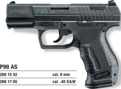 P99 AS 268 15 52 cal. 9 mm 268 17 65 cal. .40 S&W