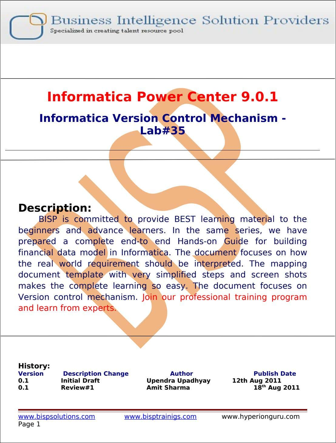 Informatica Power Center 9.0.1 Informatica Version Control Mechanism - Lab#35 Description: BISP is committed to