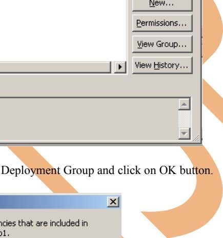 Step-14 Now click on OK button. Step-15 Select Dependency for Deployment Group and click on OK