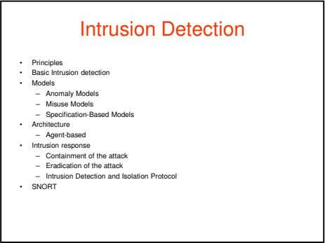 Intrusion Detection • Principles • Basic Intrusion detection • Models – Anomaly Models – Misuse
