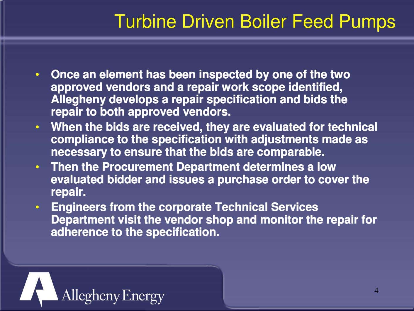 Turbine Driven Boiler Feed Pumps • Once an element has been inspected by one of