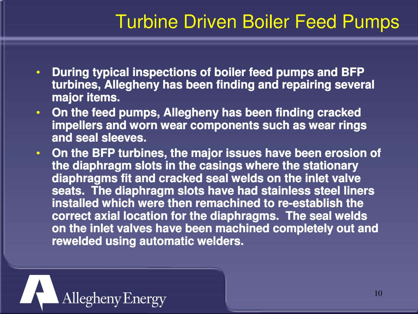 Turbine Driven Boiler Feed Pumps • During typical inspections of boiler feed pumps and BFP