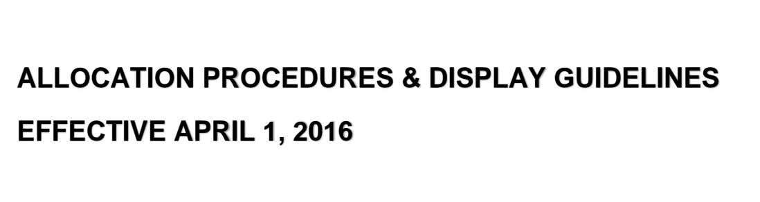 ALLOCATION PROCEDURES & DISPLAY GUIDELINES EFFECTIVE APRIL 1, 2016