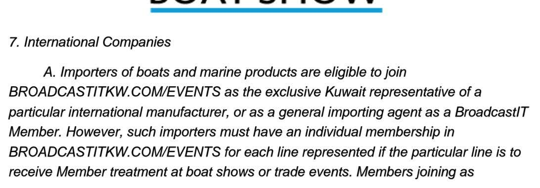 7. International Companies A. Importers of boats and marine products are eligible to join BROADCASTITKW.COM/EVENTS