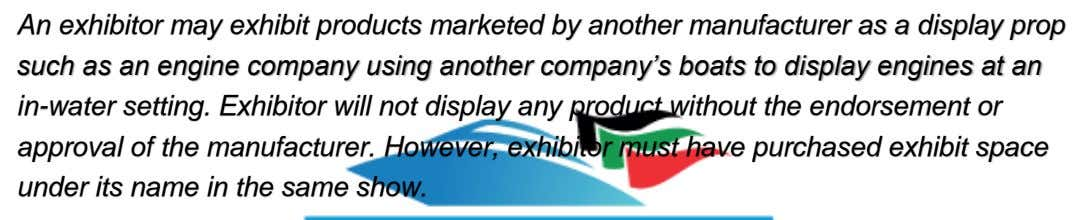 An exhibitor may exhibit products marketed by another manufacturer as a display prop such as