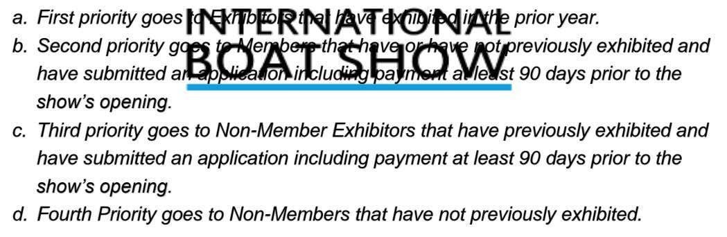 a. First priority goes to Exhibitors that have exhibited in the prior year. b. Second
