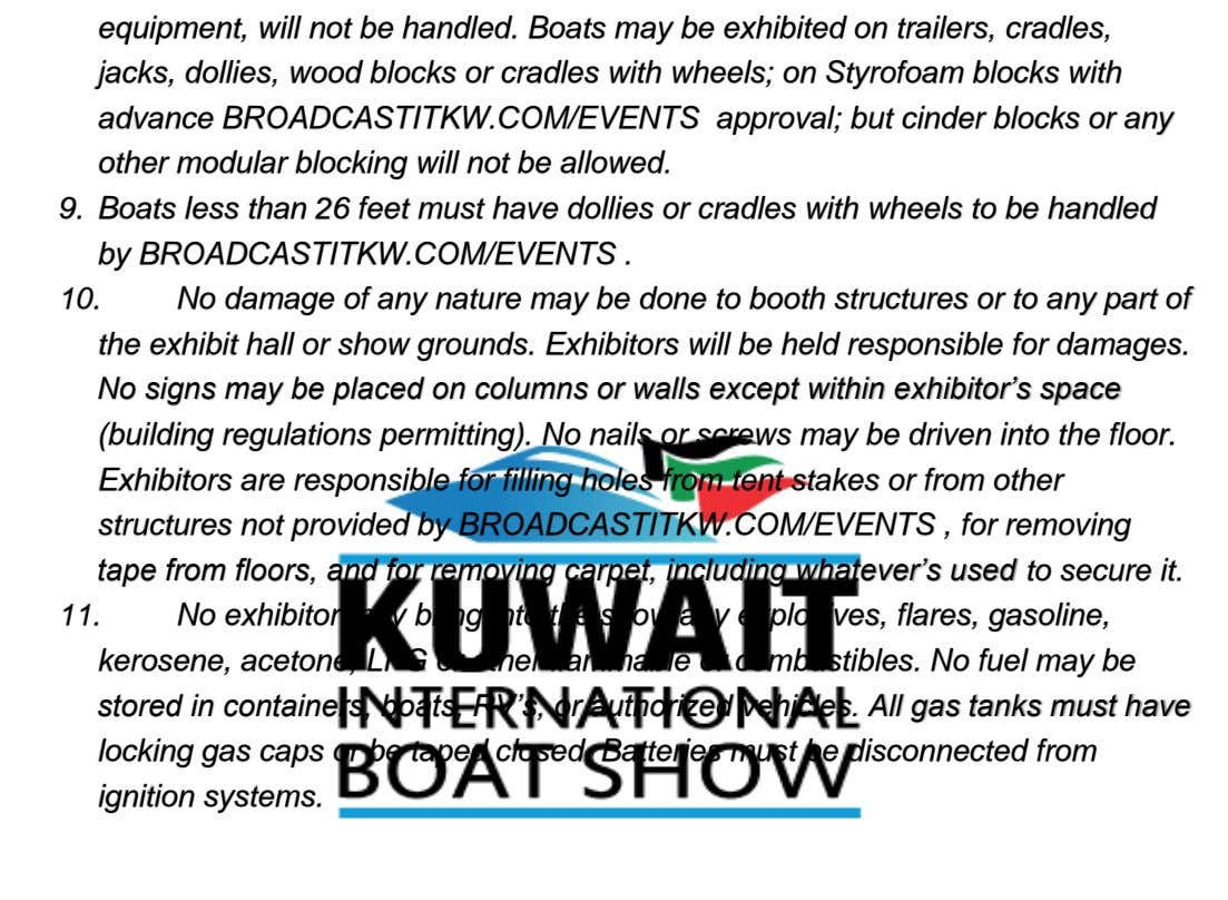 equipment, will not be handled. Boats may be exhibited on trailers, cradles, jacks, dollies, wood