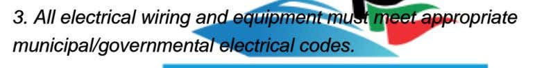3. All electrical wiring and equipment must meet appropriate municipal/governmental electrical codes.