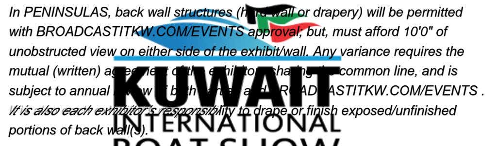 In PENINSULAS, back wall structures (hard wall or drapery) will be permitted with BROADCASTITKW.COM/EVENTS approval;