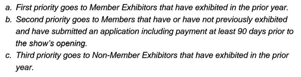 a. First priority goes to Member Exhibitors that have exhibited in the prior year. b.
