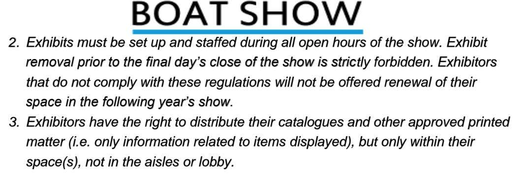 2. Exhibits must be set up and staffed during all open hours of the show.