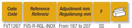 Code Reference Adjustment mm F Code Referenz Regulierung mm FVT1267 FVS-R-RGL-INOX From 187 to 207