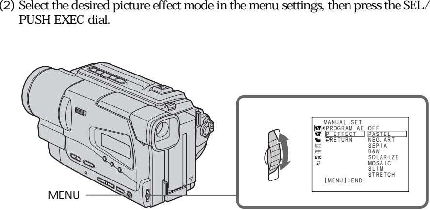 (2) Select the desired picture effect mode in the menu settings, then press the SEL/