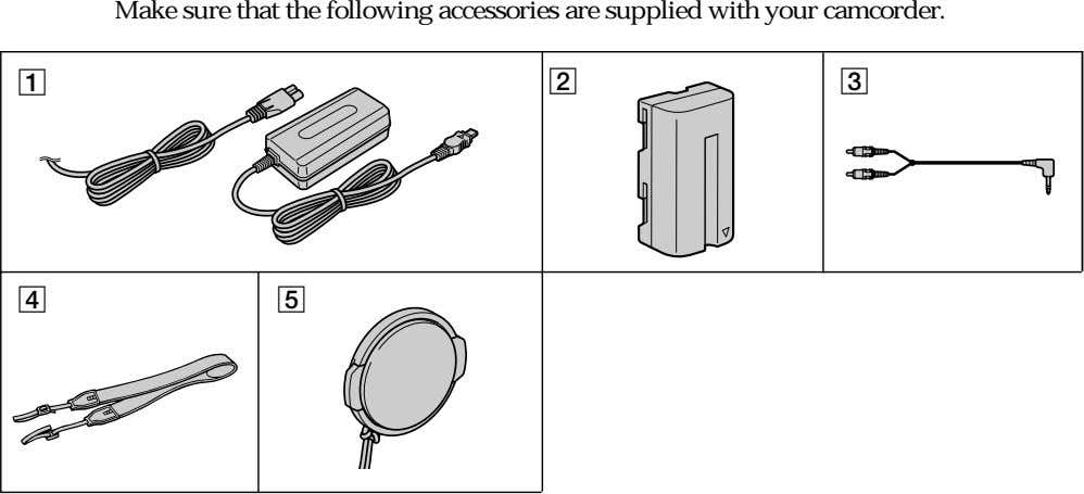 Make sure that the following accessories are supplied with your camcorder. 1 2 3 4
