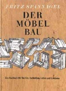"Know-how Literaturtipp: Fritz Spannagel – Der Möbelbau Edition ""libri rari"" Th. Schäfer GmbH ISBN: 3-87870-666-9"