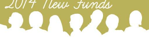 2014 New Funds The following funds were established at the Community Foundation in 2014. Their philanthropic