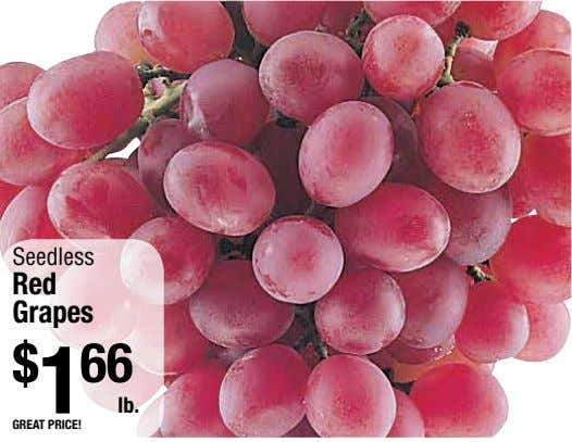 Seedless Red Grapes $ 1 66 lb. great price!