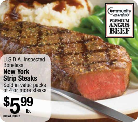U.S.D.A. Inspected Boneless New York Strip Steaks Sold in value packs of 4 or more