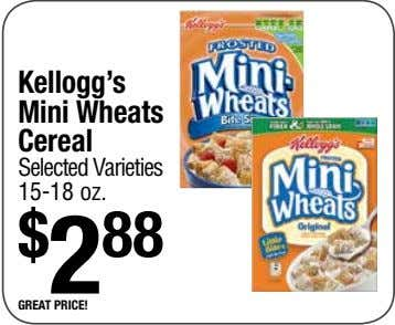 Kellogg's Mini Wheats Cereal Selected Varieties 15-18 oz. $ 2 88 great price!