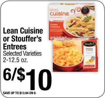 Lean Cuisine or Stouffer's Entrees Selected Varieties 2-12.5 oz. 6/$ 10 save up to $13.94